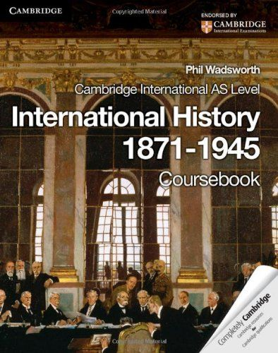 Cambridge International AS Level International History 1871-1945