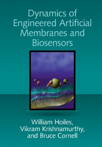 Dynamics of Engineered Artificial Membranes and Biosensors