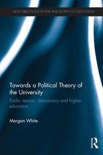 Towards a Political Theory of the University
