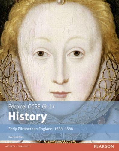 Edexcel GCSE (9-1) History Early Elizabethan England, 1558-1588 Student Book