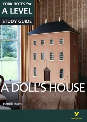 Doll's House: York Notes for A-level