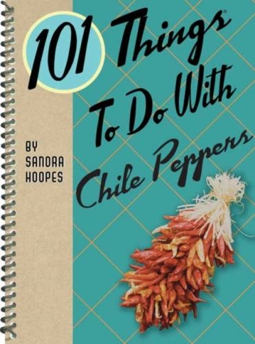 9781423644330 image 101 Things to Do with Chile Peppers