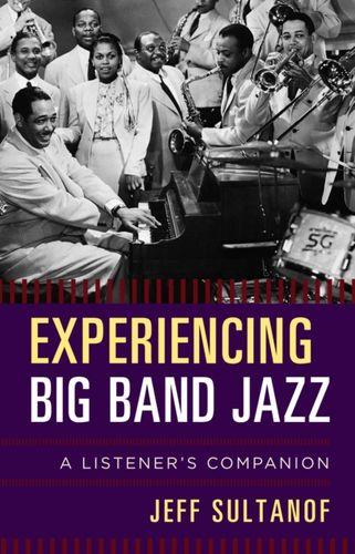 9781442242425 image Experiencing Big Band Jazz