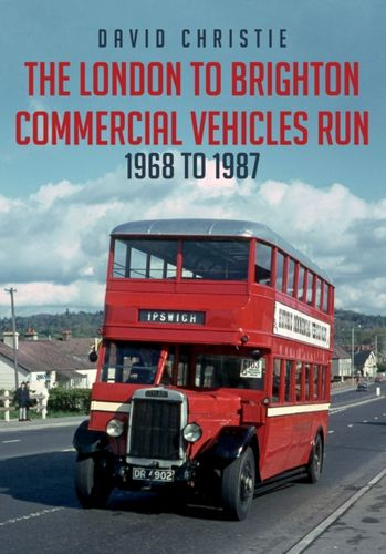 London to Brighton Commercial Vehicles Run: 1968 to 1987