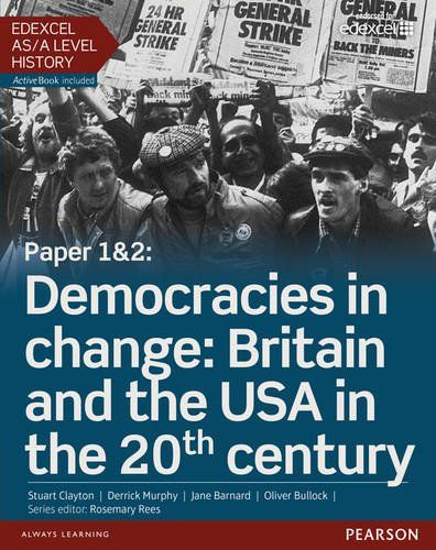 Edexcel AS/A Level History, Paper 1&2: Democracies in change: Britain and the USA in the 20th century Student Book + ActiveBook