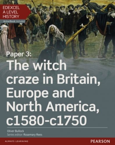 Edexcel A Level History, Paper 3: The witch craze in Britain, Europe and North America c1580-c1750 Student Book + ActiveBook
