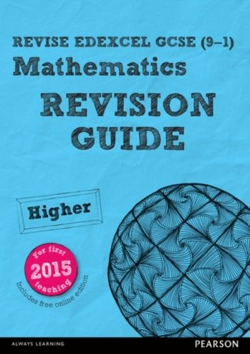 REVISE Edexcel GCSE (9-1) Mathematics Higher Revision Guide (with online edition)