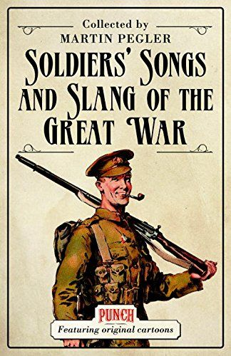 9781472804150 image Soldiers' Songs and Slang of the Great War