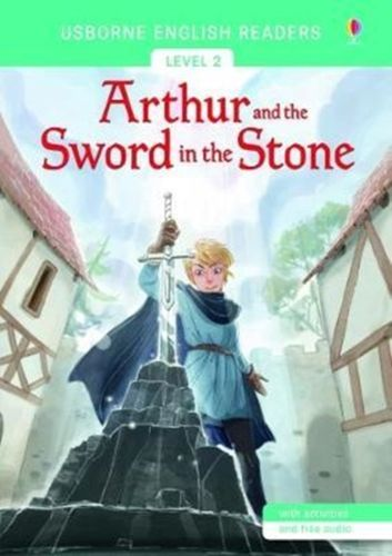 Usborne English Readers Level 2: Arthur and the Sword in the Stone