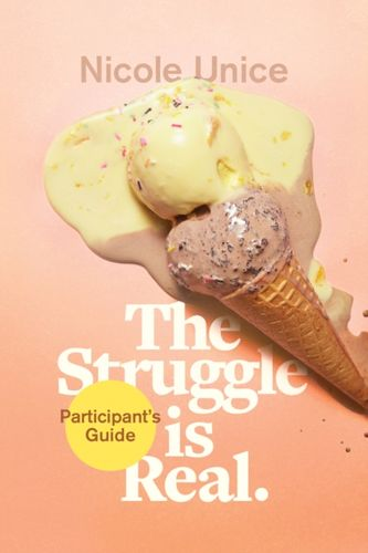 Struggle Is Real Participant's Guide, The