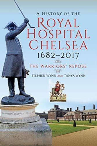 History of the Royal Hospital Chelsea 1682-2017