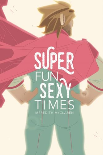 Super Fun Sexy Times, Vol. 1