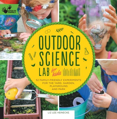 9781631591150 image Outdoor Science Lab for Kids