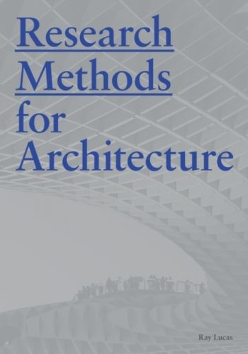 9781780677538 image Research Methods for Architecture