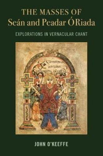 Mass Settings of Sean and Peadar O Riada: Explorations in Vernacular Chant
