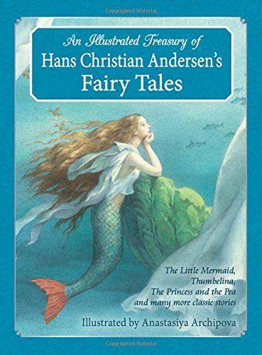 Illustrated Treasury of Hans Christian Andersen's Fairy Tales