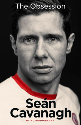 Sean Cavanagh: The Obsession
