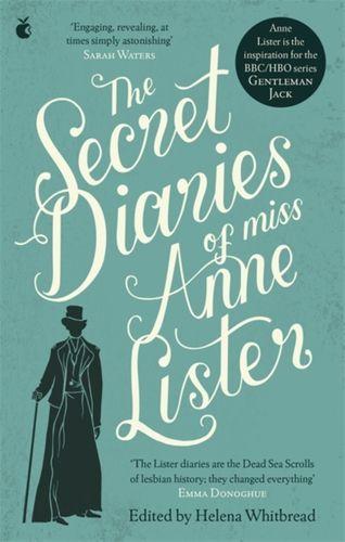 Secret Diaries Of Miss Anne Lister: Vol. 1