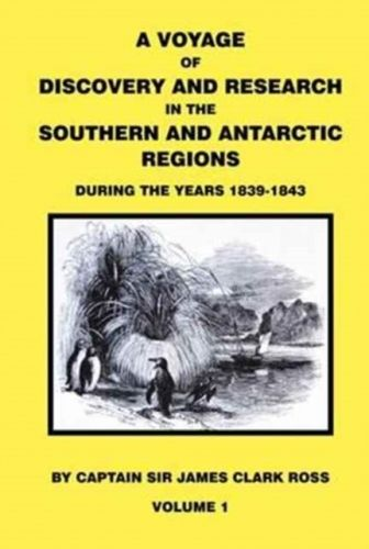 9781910241905 image Voyage of Discovery & Research in the Southern and Antarctic Regions During the Years 1839 - 1843