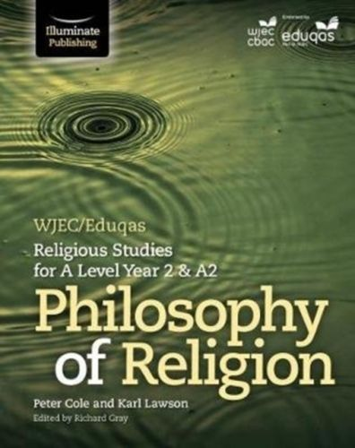 WJEC/Eduqas Religious Studies for A Level Year 2 & A2 - Philosophy of Religion