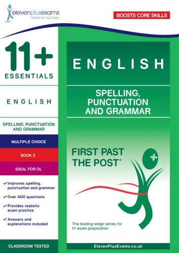 11+ Essentials English: Spelling, Punctuation and Grammar Book 1