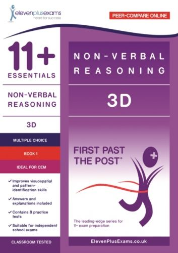 11+ Essentials - 3-D Non-verbal Reasoning Book 1 (First Past the Post) - CEM (Durham University)