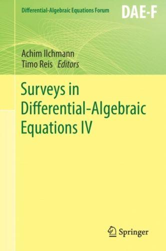 9783319466170 image Surveys in Differential-Algebraic Equations IV