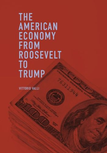 American Economy from Roosevelt to Trump