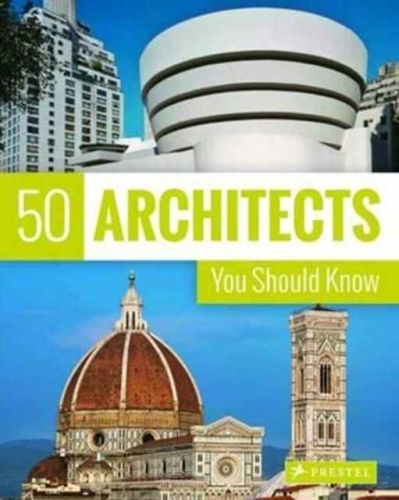 9783791383408 image 50 Architects You Should Know