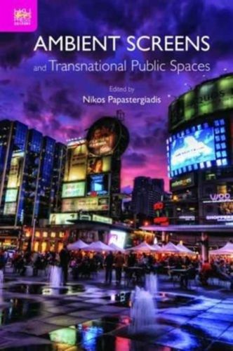 9789888208920 image Ambient Screens and Transnational Public Spaces