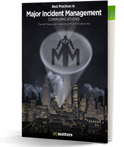 Best Practices in Major Incident Management Communications