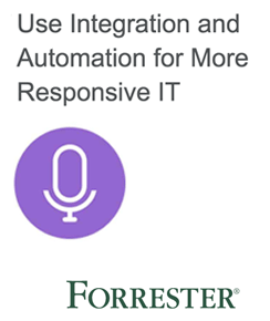 IT Webinar featuring Forrester: Use Integration and Automation for More Responsive IT