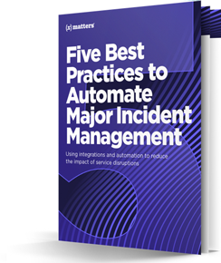 5 Best Practices to Automate Major Incident Management