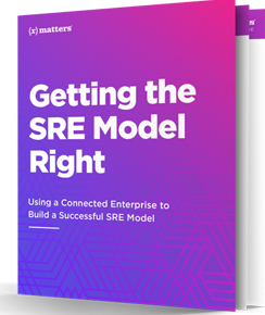 Getting the SRE Model Right: Using a Connected Enterprise to Build a Successful SRE Model