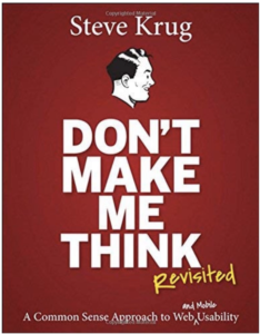 Don't Make Me Think is a classic UX Design book.