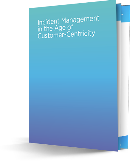 Read the report: Incident Management in the Age of Customer-Centricity