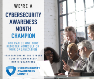 We're a Cybersecurity Awareness Month Champion!