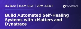 Build Automated Self-Healing Systems with xMatters and Dynatrace