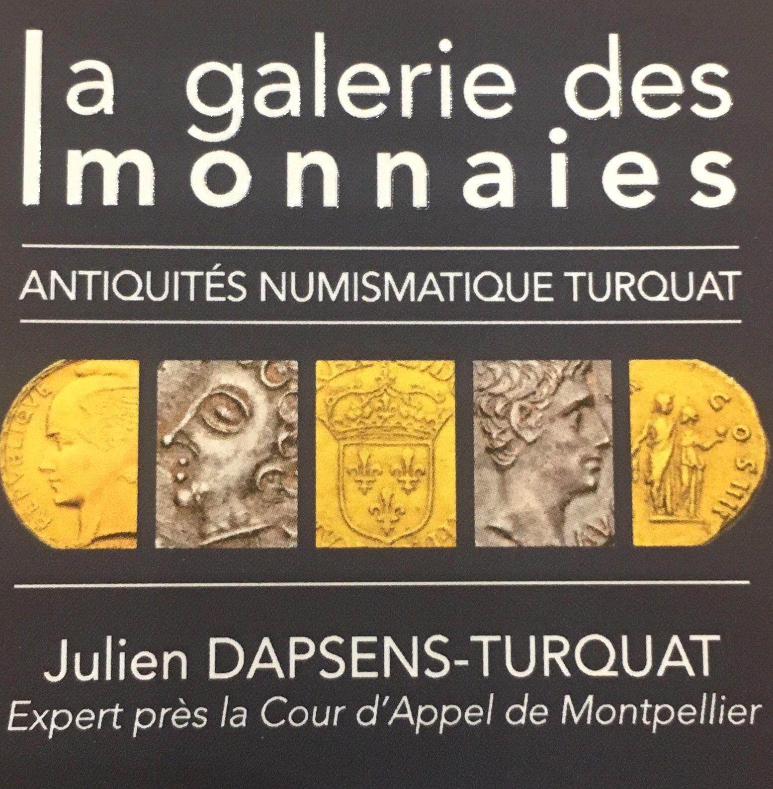 ANTIQUITÉS NUMISMATIQUE TURQUAT Julien DAPSENS-TURQUAT Expert près la Cour d'Appel galerie d'art