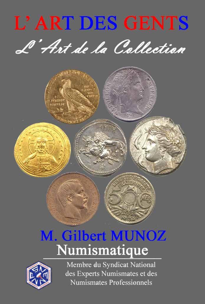 L' Art des Gents Gilbert Munoz Numismatique Philatélie Achat Or Vente Or  Avignon Vaucluse monnaie, médaille