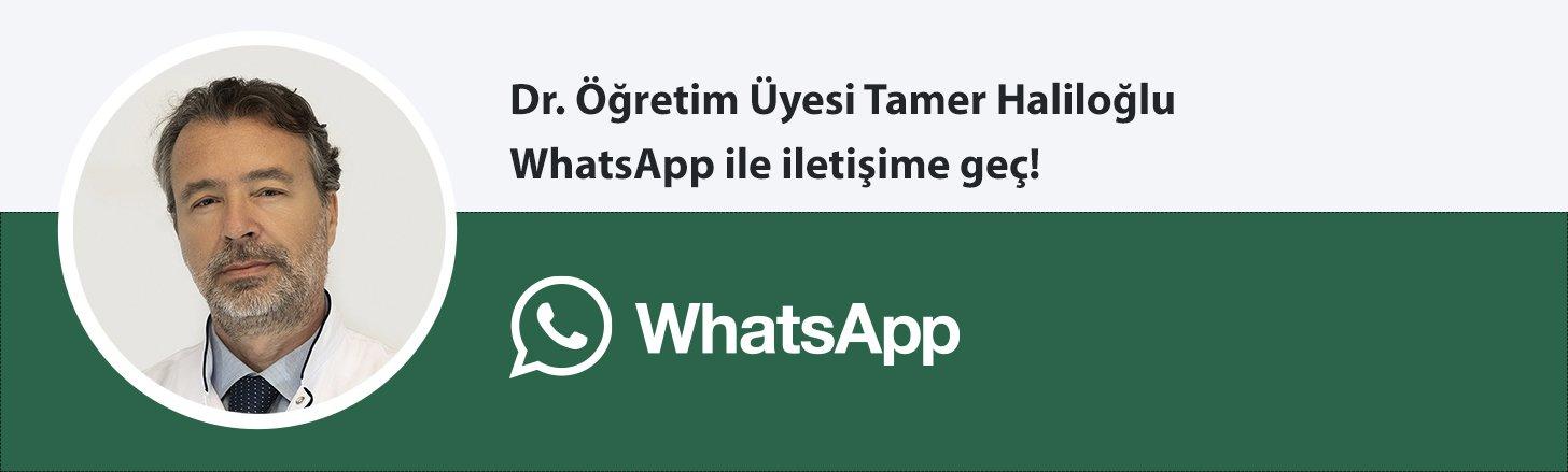 Dr. Öğretim Üyesi Tamer Haliloğlu whatsapp butonu