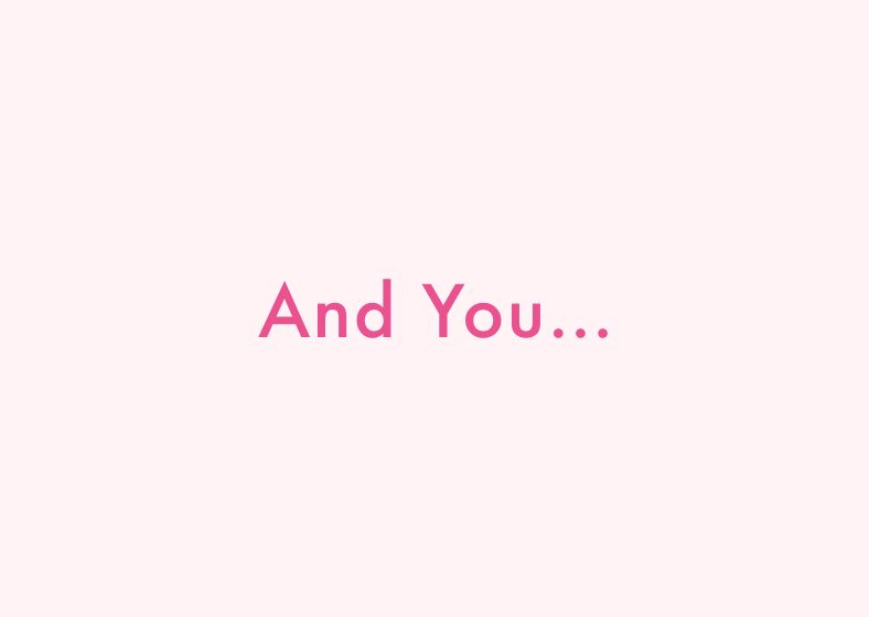 and you...