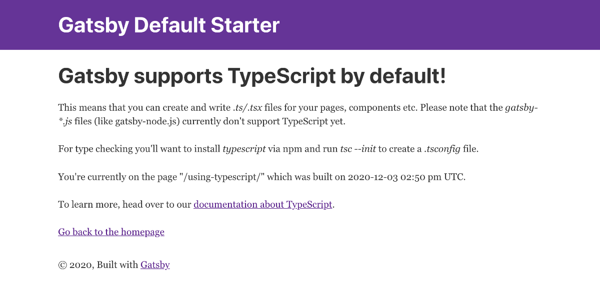 Gatsby supports TypeScript by default!