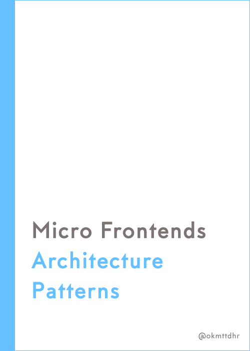 Micro Frontends Architecture Patterns