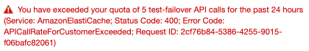 You have exceeded your quota of 5 test-failover API calls for the past 24 hours