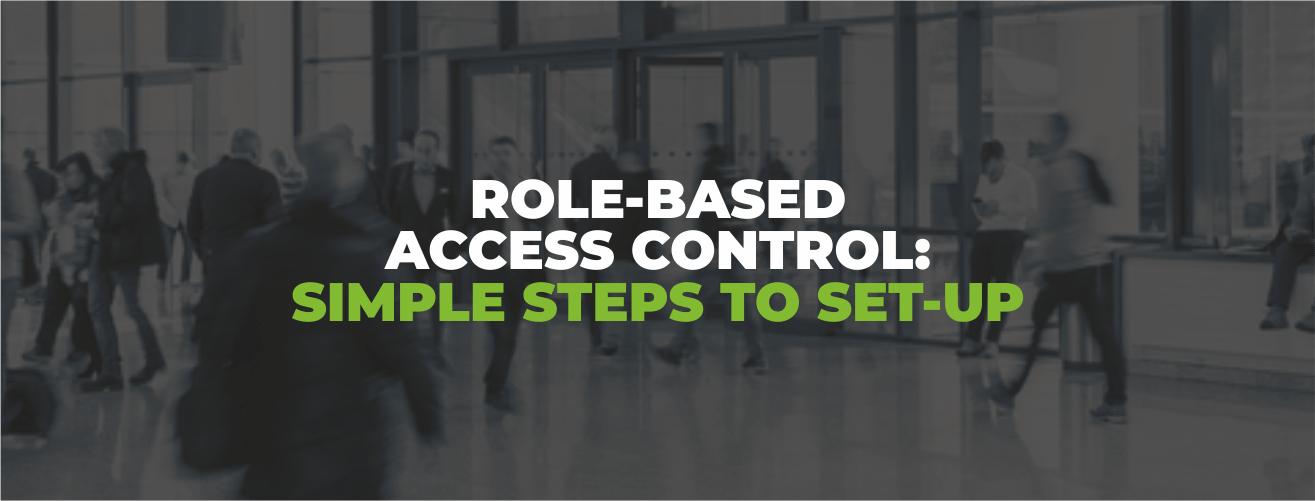ROLE-BASED ACCESS CONTROL: SIMPLE STEPS TO SET UP PHYSICAL ACCESS CONTROL