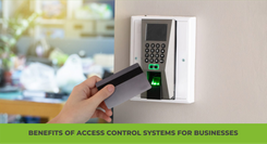 Benefits of Access Control Systems for Businesses
